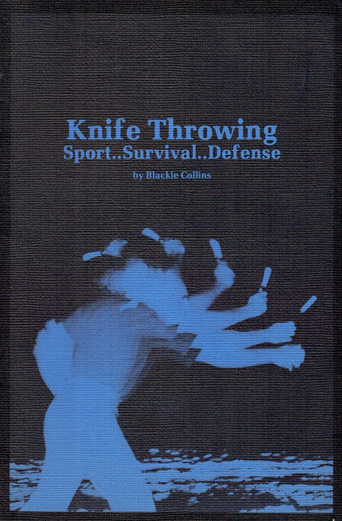 Image for KNIFE THROWING : SPORT..SURVIVAL..DEFENSE