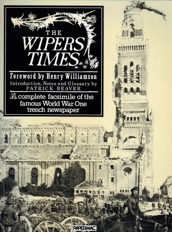Image for THE WIPERS TIMES : A COMPLETE FACSIMILE OF THE FAMOUS WORLD WAR ONE TRENCH NEWSPAPER