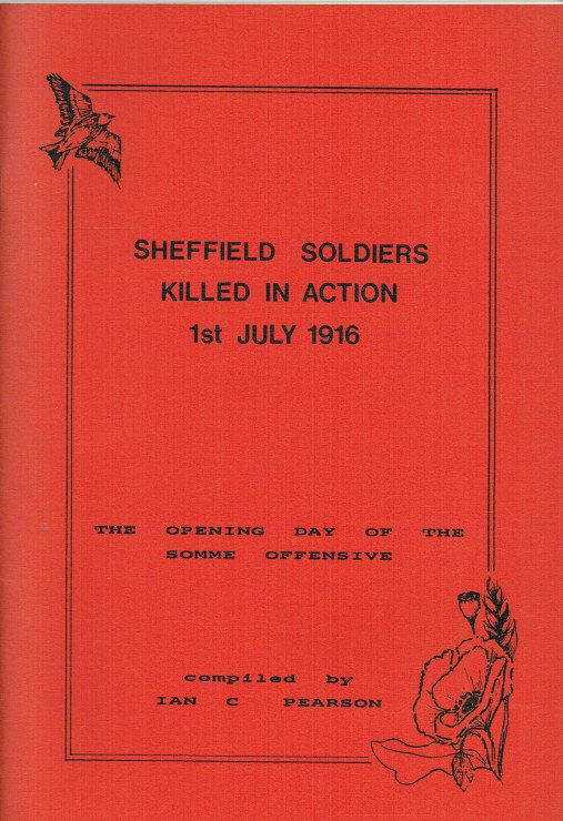 Image for SHEFFIELD SOLDIERS KILLED IN ACTION, 1ST JULY 1916 : THE OPENING DAY OF THE SOMME OFFENSIVE