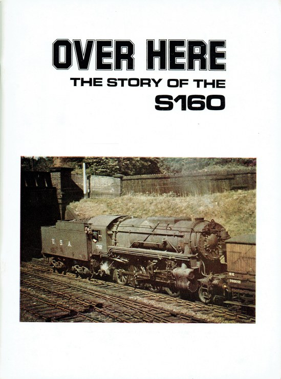 Image for OVER HERE : THE STORY OF THE UNITED STATES ARMY TRANSPORTATION CORPS CLASS S160 LOCOMOTIVES