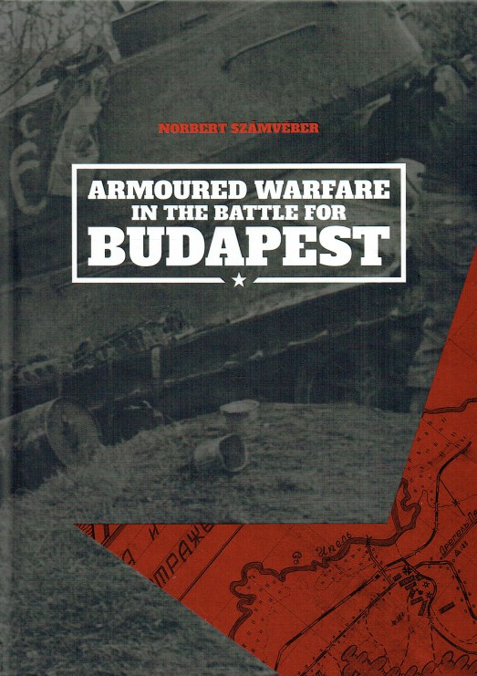 Image for ARMOURED WARFARE IN THE BATTLE FOR BUDAPEST