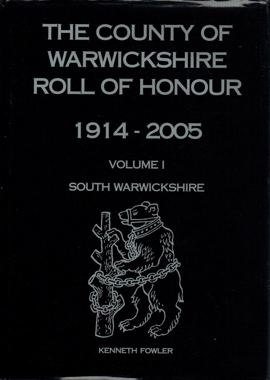 Image for THE COUNTY OF WARWICKSHIRE ROLL OF HONOUR 1914 - 2005 VOLUME 1: SOUTH WARWICKSHIRE (SIGNED COPY)