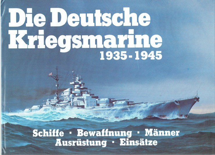 Image for DIE DEUTSCHE KRIEGSMARINE 1935 - 1945 : BAND 1 (GERMAN TEXT)