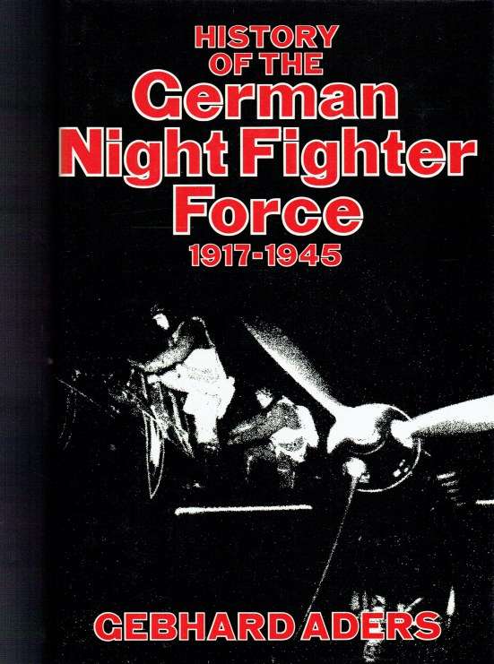 Image for HISTORY OF THE GERMAN NIGHT FIGHTER FORCE 1917-1945