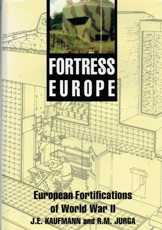 Image for FORTRESS EUROPE : EUROPEAN FORTIFICATIONS OF WORLD WAR II