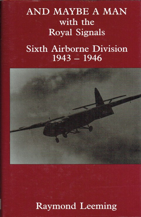 Image for AND MAYBE A MAN : WITH THE ROYAL SIGNALS OF THE SIXTH AIRBORNE DIVISION 1943-1946