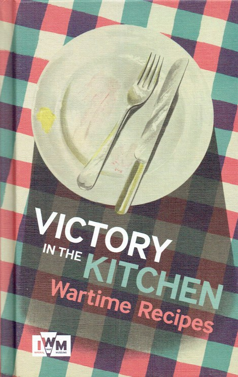 Image for VICTORY IN THE KITCHEN : WARTIME RECIPES