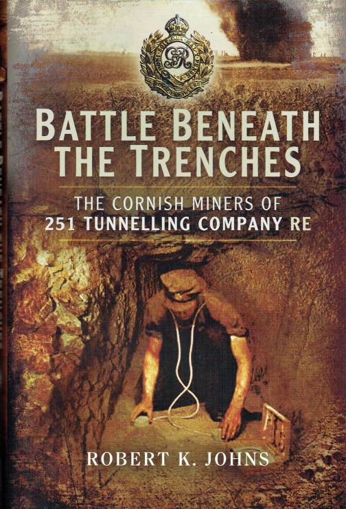 Image for BATTLE BENEATH THE TRENCHES : THE CORNISH MINERS OF 251 TUNNELLING COMPANY RE