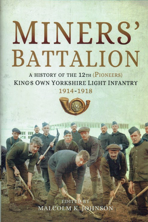 Image for MINERS' BATTALION : A HISTORY OF THE 12TH (PIONEERS) KING'S OWN YORKSHIRE LIGHT INFANTRY, 1914-1918