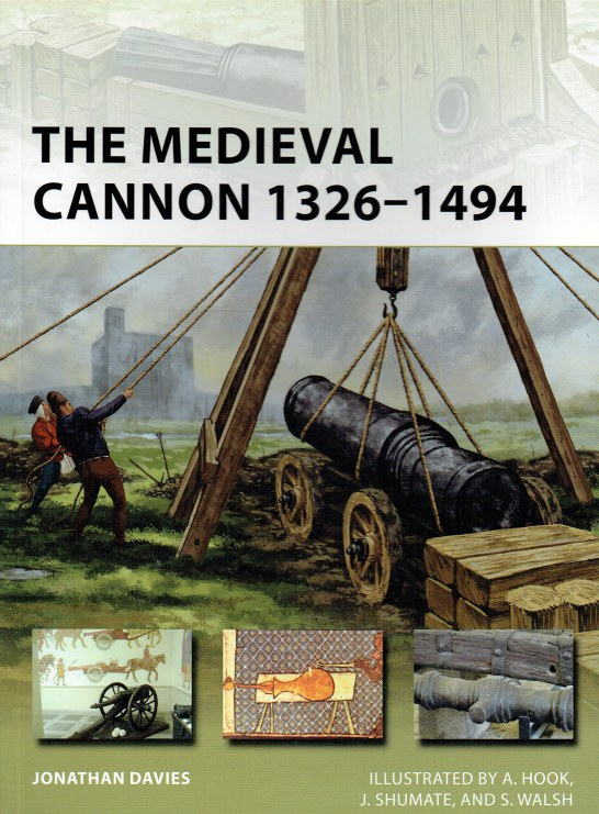 Image for THE MEDIEVAL CANNON 1326-1494