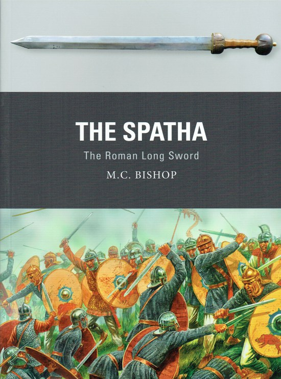 Image for THE SPATHA : THE ROMAN LONG SWORD