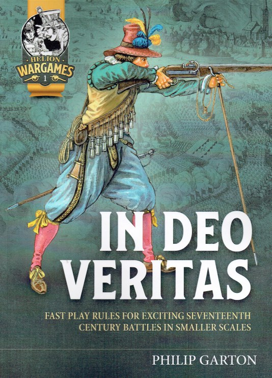 Image for IN DEO VERITAS : FAST PLAY RULES FOR EXCITING SEVENTEENTH CENTURY BATTLES IN SMALLER SCALES