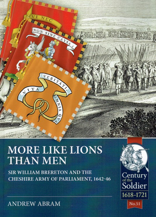 Image for MORE LIKE LIONS THAN MEN : SIR WILLIAM BRERETON AND THE CHESHIRE ARMY OF PARLIAMENT, 1642-46