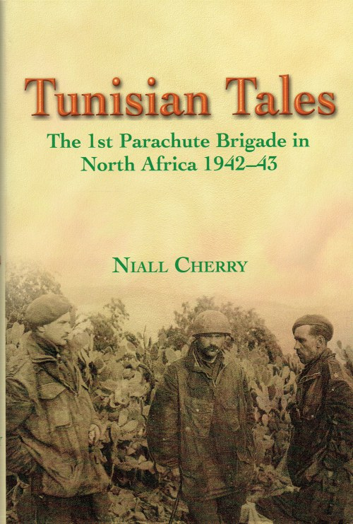 Image for TUNISIAN TALES : THE 1ST PARACHUTE BRIGADE IN NORTH AFRICA 1942-43 (SIGNED COPY)