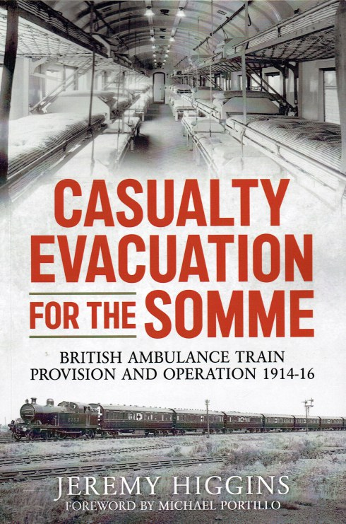 Image for CASUALTY EVACUATION FOR THE SOMME : BRITISH AMBULANCE TRAIN PROVISION AND OPERATION 1914-16