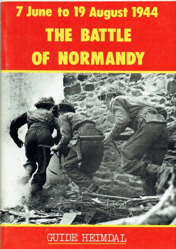 Image for HEIMDAL GUIDE: THE BATTLE OF NORMANDY: 7 JUNE TO 19 AUGUST 1944