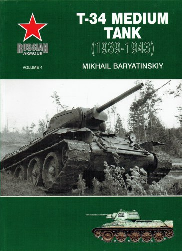 Image for RUSSIAN ARMOUR VOLUME 4: T-34 MEDIUM TANK (1939-1943)
