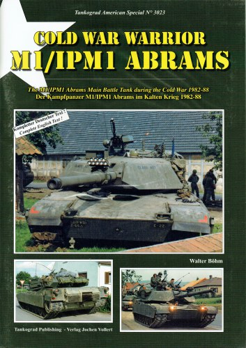 Image for COLD WAR WARRIOR M1/IPM1 ABRAMS : THE M1/IPM1 ABRAMS MAIN BATTLE TANK DURING THE COLD WAR 1982-88