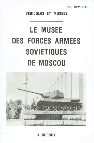 Image for VEHICULES ET MUSEES: LE MUSEE DES FORCES ARMEES SOVIETIQUES DE MOSCOU (FRENCH TEXT)