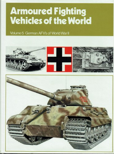 Image for ARMOURED FIGHTING VEHICLES OF THE WORLD VOLUME 5 : GERMAN AFVS OF WORLD WAR II