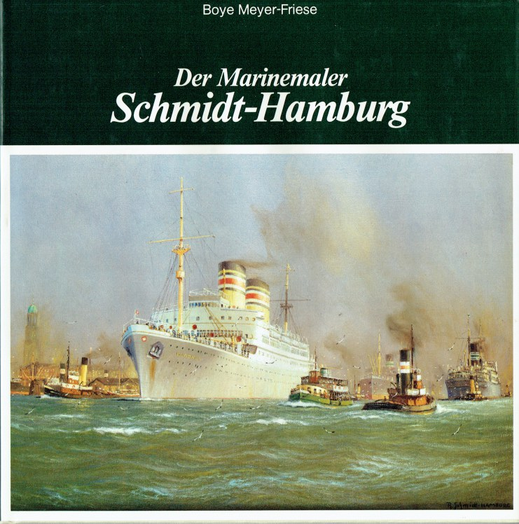 Image for DER MARINEMALER SCHMIDT-HAMBURG (GERMAN TEXT)