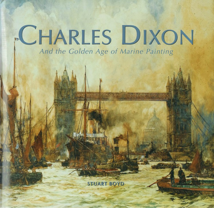Image for CHARLES DIXON AND THE GOLDEN AGE OF MARINE PAINTING