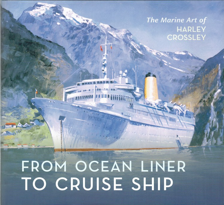 Image for FROM OCEAN LINER TO CRUISE SHIP : THE MARINE ART OF HARLEY CROSSLEY