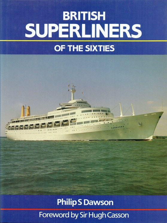 Image for BRITISH SUPERLINERS OF THE SIXTIES : A DESIGN APPRECIATION OF THE ORIANA, CANBERRA AND QE2