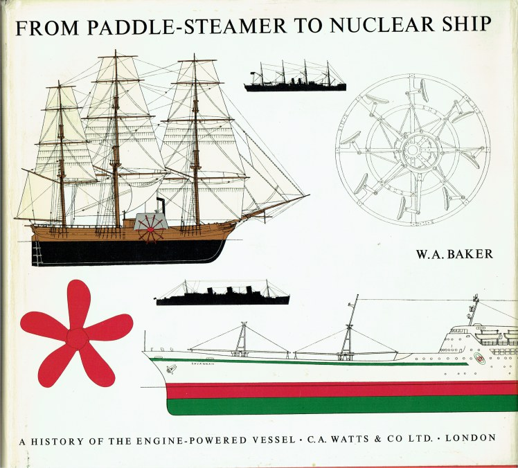 Image for FROM PADDLE-STEAMER TO NUCLEAR SHIP : A HISTORY OF THE ENGINE-POWERED VESSEL