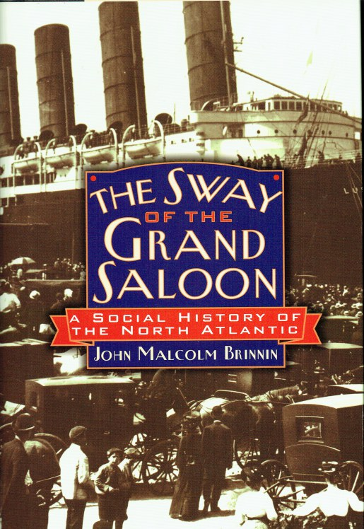 Image for THE SWAY OF THE GRAND SALOON : A SOCIAL HISTORY OF THE NORTH ATLANTIC