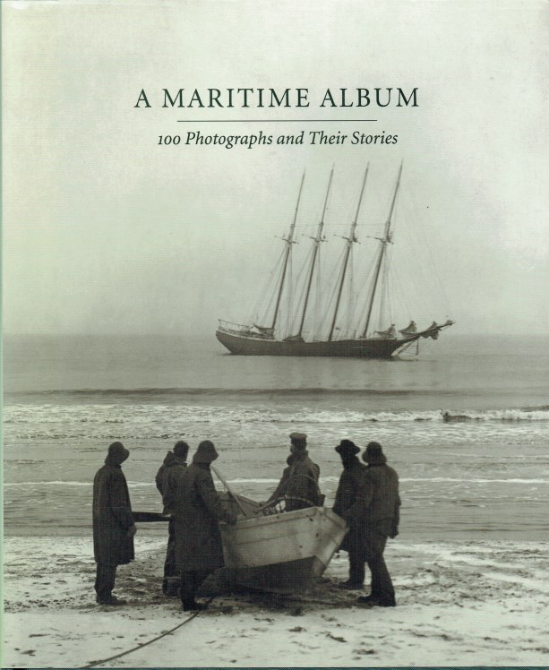 Image for A MARITIME ALBUM : 100 PHOTOGRAPHS AND THEIR STORIES