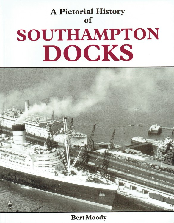 Image for A PICTORIAL HISTORY OF SOUTHAMPTON DOCKS (REVISED EDITION)