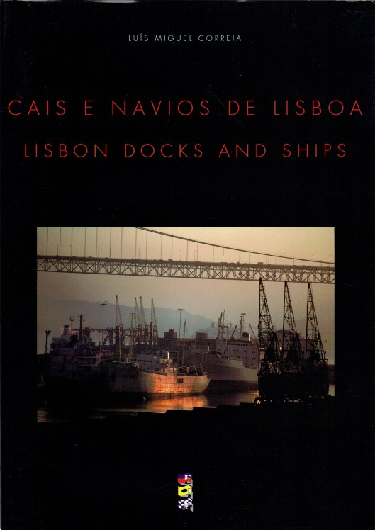 Image for CAIS E NAVIOS DE LISBOA / LISBON DOCKS AND SHIPS