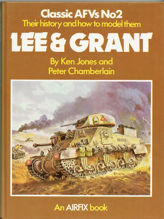 Image for LEE & GRANT : CLASSIC AFVS NO.2: THEIR HISTORY AND HOW TO MODEL THEM