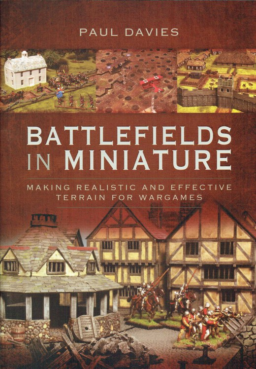 Image for BATTLEFIELDS IN MINIATURE : MAKING REALISTIC AND EFFECTIVE TERRAIN FOR WARGAMES