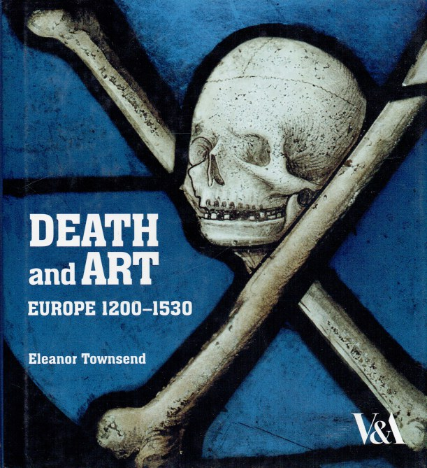 Image for DEATH AND ART : EUROPE 1200-1530