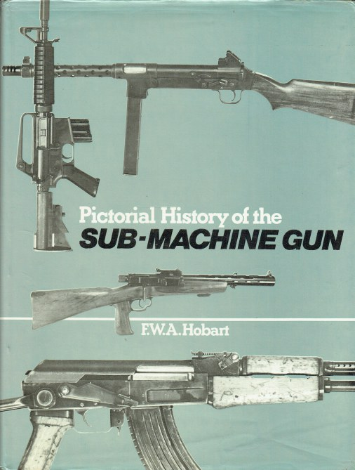 Image for PICTORIAL HISTORY OF THE SUB-MACHINE GUN