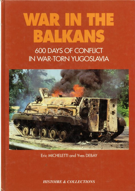 Image for WAR IN THE BALKANS 1991-1993 : 600 DAYS OF CONFLICT IN WAR-TORN YUGOSLAVIA