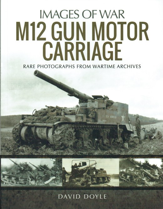 Image for IMAGES OF WAR: M12 GUN MOTOR CARRIAGE