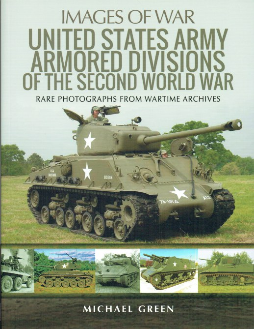 Image for IMAGES OF WAR: UNITED STATES ARMY ARMORED DIVISIONS OF THE SECOND WORLD WAR