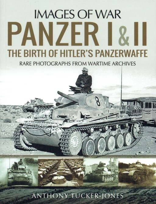 Image for IMAGES OF WAR: PANZER I & II : THE BIRTH OF HITLER'S PANZERWAFFE