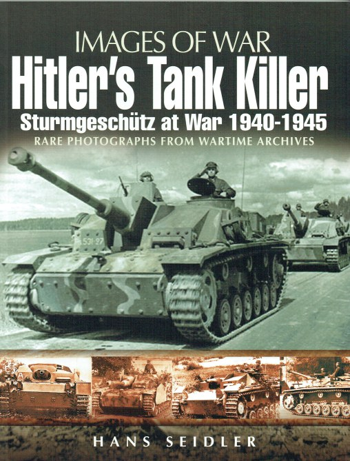 Image for IMAGES OF WAR: HITLER'S TANK KILLER : STURMGESCHUTZ AT WAR 1940-1945