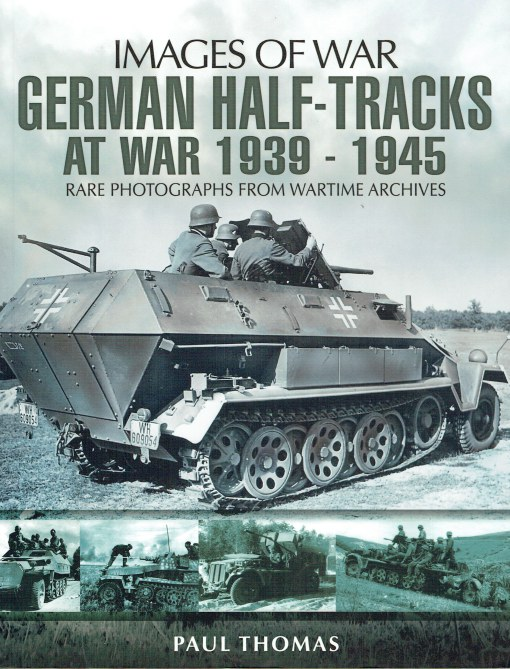 Image for IMAGES OF WAR: GERMAN HALF-TRACKS AT WAR 1939-1945