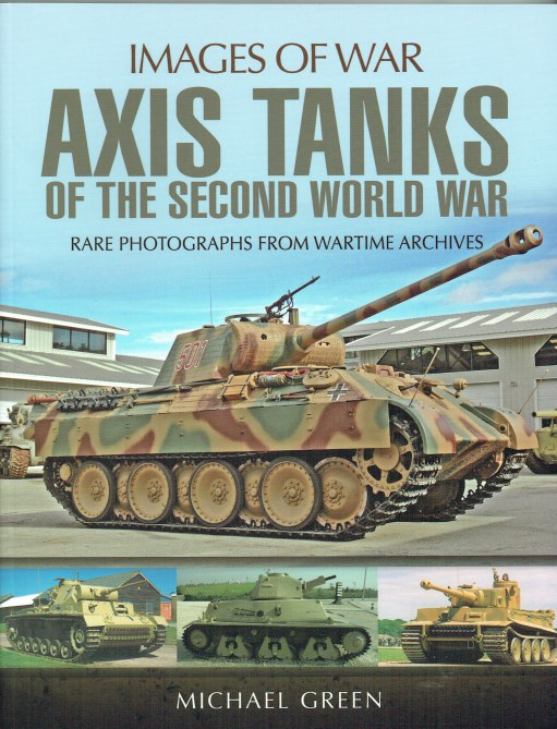 Image for IMAGES OF WAR: AXIS TANKS OF THE SECOND WORLD WAR
