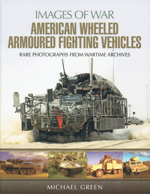 Image for IMAGES OF WAR: AMERICAN WHEELED ARMOURED FIGHTING VEHICLES