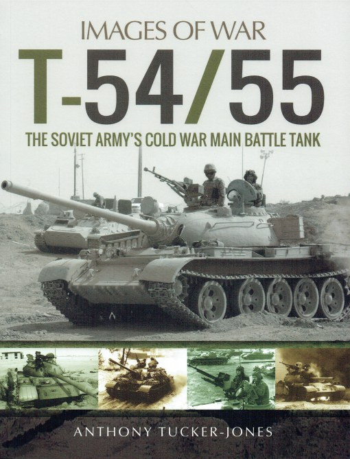 Image for IMAGES OF WAR: T-54/55 : THE SOVIET ARMY'S COLD WAR MAIN BATTLE TANK