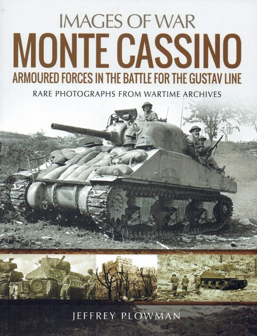 Image for IMAGES OF WAR: MONTE CASSINO : ARMOURED FORCES IN THE BATTLE FOR THE GUSTAV LINE