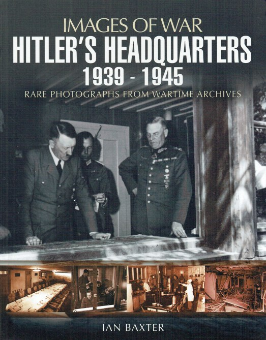 Image for IMAGES OF WAR: HITLER'S HEADQUARTERS 1939-1945