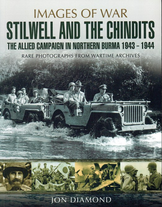 Image for IMAGES OF WAR: STILWELL AND THE CHINDITS : THE ALLIED CAMPAIGN IN NORTHERN BURMA 1943-1944