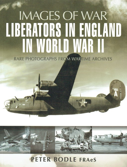 Image for IMAGES OF WAR: LIBERATORS IN ENGLAND IN WORLD WAR II